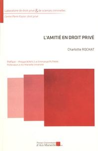 Charlotte Rochat - L'amitié en droit privé.