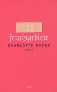 Charlotte Roche - Feuchtgebiete.
