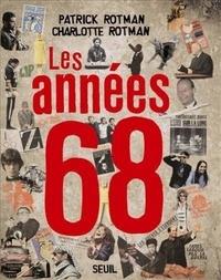 Charlotte Rotman et Patrick Rotman - Les années 68.