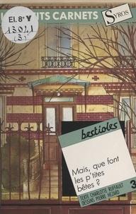 Charlotte Ruffault et Pierre Hézard - Bestioles - Mais que font les p'tites bêtes ?.