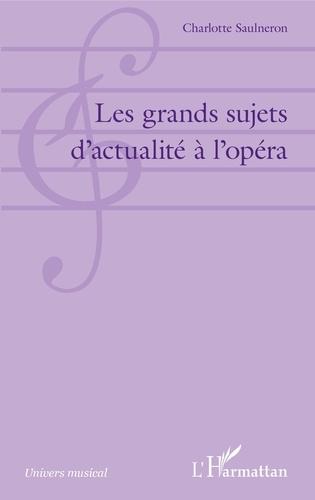 Les grands sujets d'actualité à l'opéra