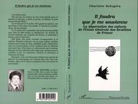 Charlotte Schapira - Il faudra que je me souvienne - La déportation des enfants de l'Union Générale des Israélites de France.