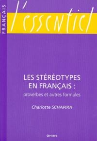 Charlotte Schapira - Les stéréotypes en français - Proverbes et autres formules.