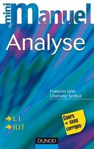 Charlotte Scribot et François Liret - Mini Manuel d'analyse - Cours et Exercices corrigés.