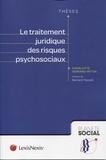Charlotte Serrand-Mitton - Le traitement juridique des risques psychosociaux.