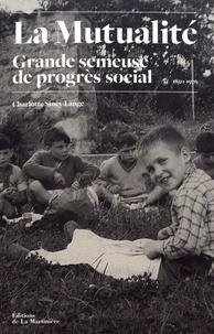Ucareoutplacement.be La Mutualité, grande semeuse de progrès social - Histoire des oeuvres sociales mutualistes (1850-1976) Image