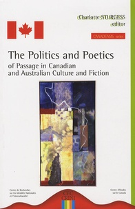 Charlotte Sturgess - The Politics and Poetics of Passage in Canadian and Australian Culture and Fiction.