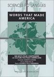 Charlotte Suddath-Levrard - Words That Made America - 500 mots pour comprendre la culture politique américaine.