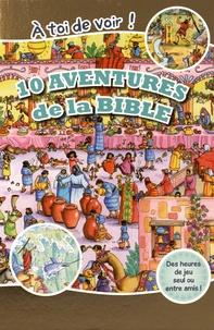 Charlotte Thoroe et Gill Guile - A toi de voir ! - 10 aventures de la Bible.
