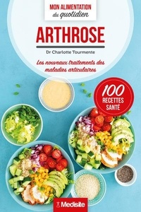 Charlotte Tourmente - Arthrose - Les nouveaux traitements des maladies articulaires.