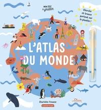 Charlotte Trounce - L'atlas du monde - Avec un stylet.
