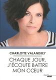 Charlotte Valandrey - Chaque jour, j'écoute battre mon coeur.
