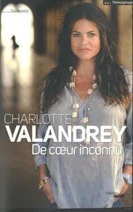 Charlotte Valandrey - De coeur inconnu.