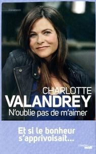Charlotte Valandrey - N'oublie pas de m'aimer.