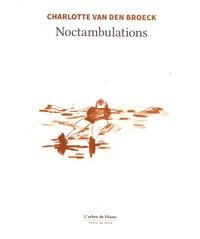 Charlotte Van den Broeck - Noctambulations.