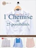 Charlotte Vannier - 1 chemise = 25 possibilités.