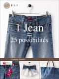 Charlotte Vannier - 1 jean = 25 possibilités : customisez et détournez vos basiques.