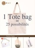 Charlotte Vannier - 1 Tote bag = 25 possibilités.