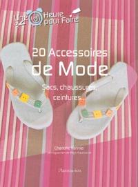 Charlotte Vannier - 20 accessoires de mode - Sacs, chaussures, ceintures....