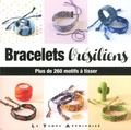 Charlotte Vannier - Bracelets brésiliens - Plus de 260 motifs à tisser.