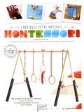 Charlotte Vannier - Fabriquez votre matériel Montessori - 20 projets simples à réaliser pour favoriser le développement naturel des enfants.