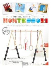 Charlotte Vannier - Fabriquez vous-même votre matériel Montessori.