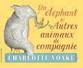 Charlotte Voake - Un éléphant & Autres animaux de compagnie.