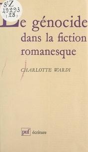 Charlotte Wardi et Béatrice Didier - Le génocide dans la fiction romanesque - Histoire et représentation.