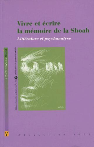 Charlotte Wardi et Pérel Wilgowicz - Vivre et écrire la mémoire de la Shoah - Littérature et psychanalyse.