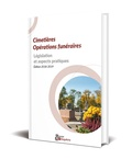 Charlotte Watine - Cimetières Opérations funéraires - Législation et aspects pratiques.