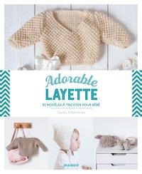 Charlov et  Hello birdie - Adorable Layette - 32 modèles à tricoter pour bébé.