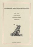 Charly Alverda et Jan Demeulenaere - L'hermétisme des marques d'imprimeurs.