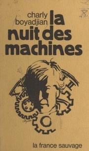 Charly Boyadjian et Michel Le Bris - La nuit des machines.