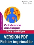 Charly Cungi et Claude Deglon - Cohérence cardiaque - Nouvelles techniques pour faire face au stress.