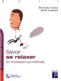 Charly Cungi et Serge Limousin - Savoir se relaxer en choisissant sa méthode.