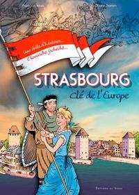 Charly Damm et François Abel - Strasbourg, clé de l'Europe.