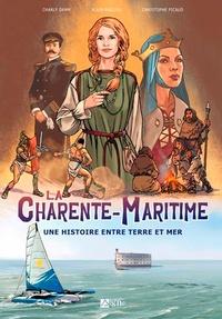Charly Damn et Christophe Pichaud - La Charente-Maritime - Une histoire entre terre et mer.