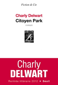Charly Delwart - Citoyen Park.
