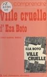 "Charly-Gabriel Mbock - Comprendre ""Ville cruelle"", d'Eza Boto."