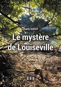 Charly Oudot - Le mystère de Louiseville.