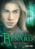 Charly Reinhardt - L'appel du renard Tome 2 : Trahi.