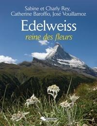 Charly Rey et Sabine Rey - Edelweiss - Reine des fleurs.