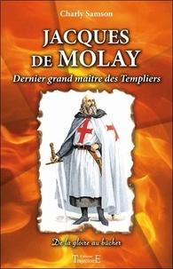 Charly Samson - Jacques de Molay - Dernier grand maître des Templiers.