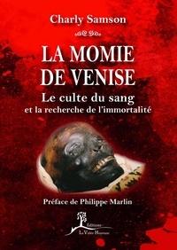 Charly Samson - La momie de Venise - Le culte du sang et la recherche de l'immortalité.