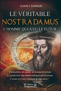 Charly Samson - Le véritable Nostradamus - L'homme qui a vu le futur.