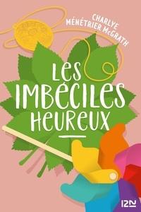 Charlye Ménétrier McGrath - Les Imbéciles Heureux.