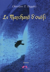 Charlzes Diggles - Le marchand d'oubli.