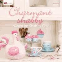 Charmant shabby - Nähen im Shabby Chic.