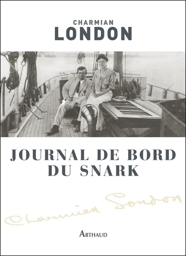 Charmian London - Journal de bord du Snark.