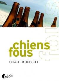 Chart Korbjitti - Chiens fous.